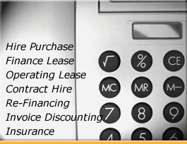 Hire purchase, Finance lease, Operating Lease, Contract hire, Re-financing, invoice discounting, Insurance